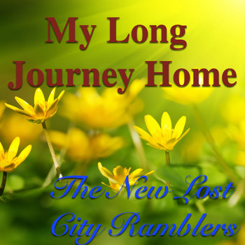 The New Lost City Ramblers - My Long Journey Home