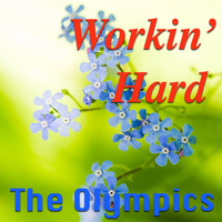 The Olympics - Workin' Hard