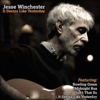 Jesse Winchester - Jesse Winchester - It Seems Like Yesterday