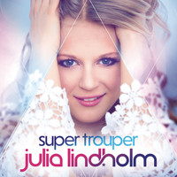 Julia Lindholm - Super Trouper