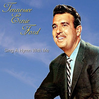 Tennessee Ernie Ford - Sing A Hymn With Me