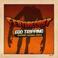 Featurecast - Ego Tripping (feat. Farina Miss) - EP