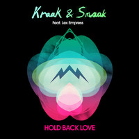Kraak & Smaak - Hold Back Love (feat. Lex Empress)