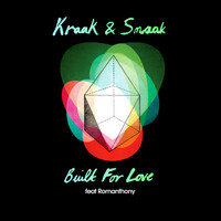 Kraak & Smaak - Built for Love (feat. Romanthony)