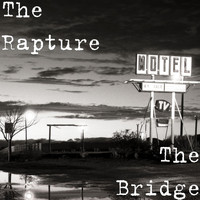 The Rapture - The Bridge