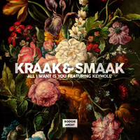 Kraak & Smaak - All I Want Is You (feat. Keyhole) - Single