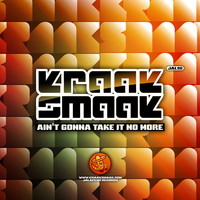 Kraak & Smaak - Ain't Gonna Take It No More - Single