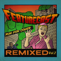 Featurecast - Run for Cover Remixes, Vol. 2 - EP