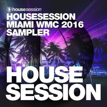 Tune Brothers - Housesession Miami WMC 2016 Sampler (Mixed by Tune Brothers)