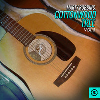Marty Robbins - Cottonwood Tree, Vol. 3