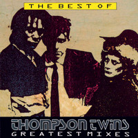 Thompson Twins - The Best Of Thompson Twins Greatest Mixes