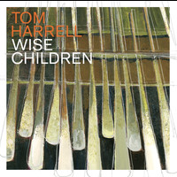 Tom Harrell - Wise Children