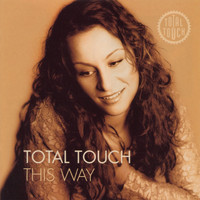 Total Touch - This Way