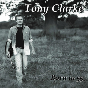 Tony Clarke - Born in 55