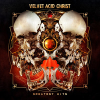 Velvet Acid Christ - Greatest Hits