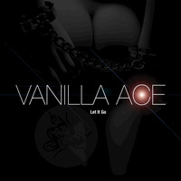 Vanilla Ace - Let It Go