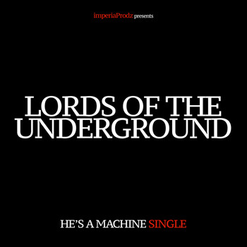Lords Of The Underground - He's a Machine