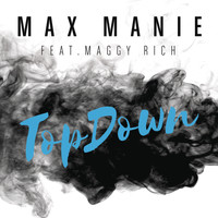 Max Manie feat. Maggy Rich - TopDown