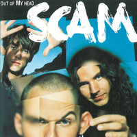 SCAM - Out of My Head