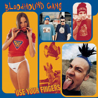 Bloodhound Gang - Use Your Fingers (Explicit)