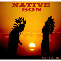 Norty Cotto - Native Son