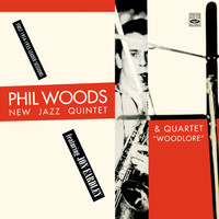 Phil Woods - Phil Woods. New Jazz Quintet & Quartet. Featuring Jon Eardley