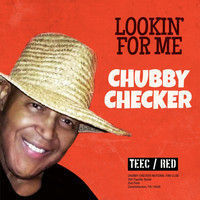 Chubby Checker - Lookin' for Me