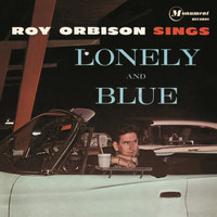 Roy Orbison - Sings Lonely and Blue