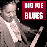 Big Joe Turner - Big Joe Blues