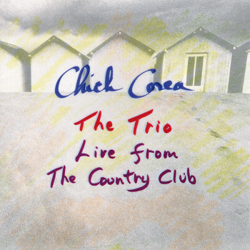 Chick Corea - The Trio: Live From The Country Club