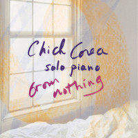 Chick Corea - From Nothing: Solo Piano