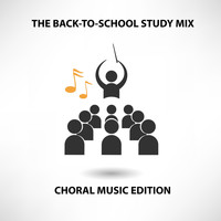 Various Artists - The Back-To-School Study Mix: Choral Music Edition (Explicit)