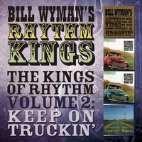 Bill Wyman's Rhythm Kings & Bootleg Kings - Bill Wyman's Rhythm Kings - The Kings of Rhythm Vol. 2: Keep on Truckin'