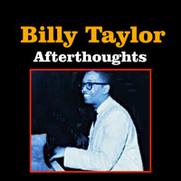 Billy Taylor - Afterthoughts
