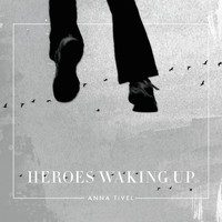 Anna Tivel - Heroes Waking Up