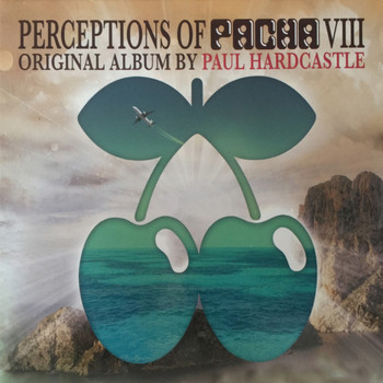 Paul Hardcastle - Perceptions of Pacha (Deluxe Edition)