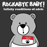 Rockabye Baby! - Lullaby Renditions of Adele