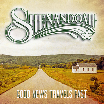 Shenandoah - Good News Travels Fast