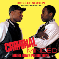 Boogie Down Productions - Criminal Minded (Hot Club Version)