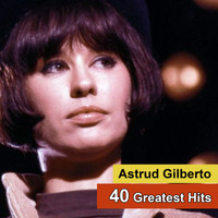 Astrud Gilberto - 40 Greatest Hits