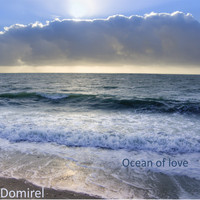 Domirel - Ocean of Love