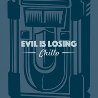 Chillo - Evil Is Losing