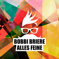 Bobbi Briere - Alles Feine