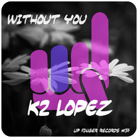 K2 Lopez - Without You