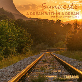 Synaeste - A Dream Within a Dream: Rail Track Stories, Pt. 1