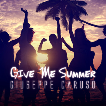 Giuseppe Caruso - Give Me Summer