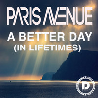 Paris Avenue - A Better Day (In Lifetimes)