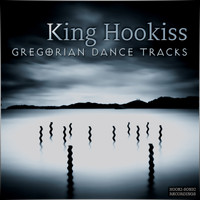 King Hookiss - Gregorian Dance Tracks