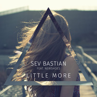 Sev Bastian feat. Newshoes - Little More