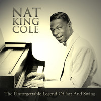 Nat King Cole - The Unforgettable Legend of Jazz and Swing
